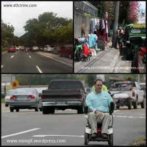 No sidewalks for people to walk in because of parked cars and other obstructions. Inaccessible sidwewalks makes PWDs vulnerable to accidents.